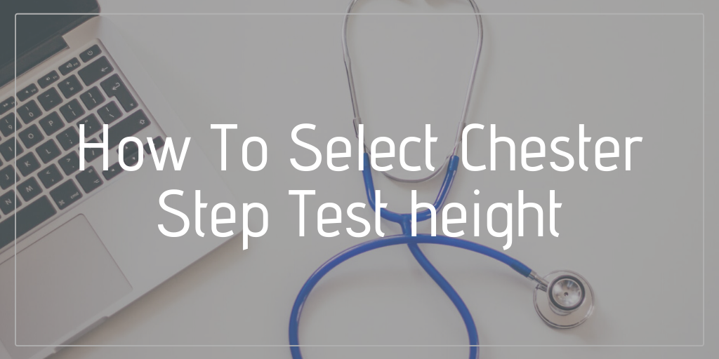 How To Select Chester Step Test height